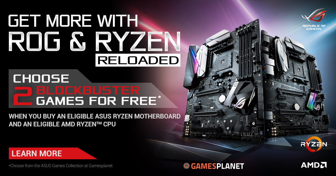 Get more with ROG and Ryzen - Reloaded